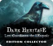Dark Heritage: Les Gardiens de l'Espoir Edition Collector
