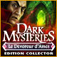 Dark Mysteries: Le Dévoreur d'Ames Edition Collector