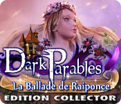 Dark Parables: La Ballade de Raiponce Edition Collector