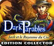 Dark Parables: Jack et le Royaume du Ciel Edition Collector