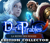 Dark Parables: La Reine des Neiges Edition Collector