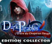 Dark Parables: L'Ordre du Chaperon Rouge Edition Collector