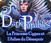 Dark Parables: La Princesse Cygne et l'Arbre du Désespoir – Solution