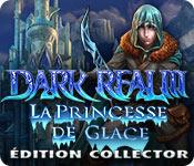 Dark Realm: La Princesse de Glace Édition Collector