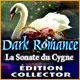 Dark Romance: La Sonate du Cygne Édition Collector