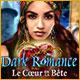 Dark Romance: Le Cœur de la Bête