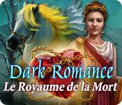 Dark Romance: Le Royaume de la Mort – Solution