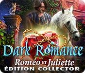Dark Romance: Roméo et Juliette Édition Collector