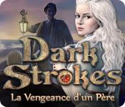 Dark Strokes: La Vengeance d'un Père