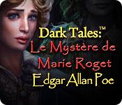 Dark Tales: Le Mystère de Marie Roget Edgar Allan Poe – Solution