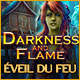 Darkness and Flame: Éveil du Feu