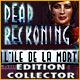 Dead Reckoning: L'Ile de la Mort Edition Collector