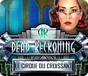 Dead Reckoning: Le Cirque du Croissant – Solution