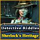 Detective Riddles: Sherlock's Heritage