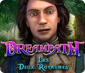 Dreampath: Les Deux Royaumes – Solution