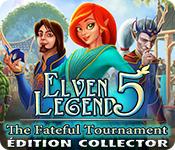 Feature Jeu D'écran Elven Legend 5: The Fateful Tournament Édition Collector
