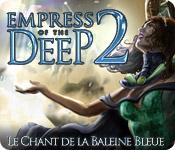 Empress of the Deep 2: Le Chant de la Baleine Bleue