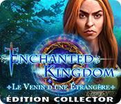 Enchanted Kingdom: Le Venin d'une Étrangère Éditio