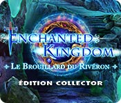 Enchanted Kingdom: Le Brouillard du Rivéron Éditio