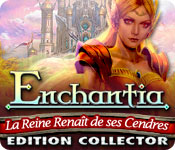Enchantia: La Reine Renaît de ses Cendres Edition Collector