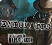 Enigmatis: Les Arcanes de Maple Creek