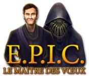 E.P.I.C: Le Maître des Vœux