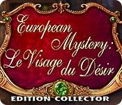 European Mystery: Le Visage du Désir Edition Collector