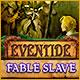 Eventide: Fable Slave