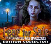 Fear For Sale: Mystères de l'Ombre Édition Collector