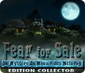 Fear for Sale: Le Mystère du Manoir des McInroy Edition Collector