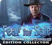 Fear For Sale: La Malédiction de Whitefall Édition