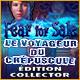 Fear For Sale: Le Voyageur du Crépuscule Édition Collector