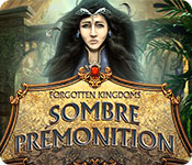Forgotten Kingdoms: Sombre prémonition – Solution