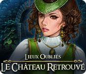 Lieux Oubliés: Le Château Retrouvé