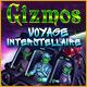 Gizmos: Voyage Interstellaire
