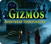 Gizmos: Aventures Terrifiantes