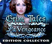 Grim Tales: La Vengeance Edition Collector