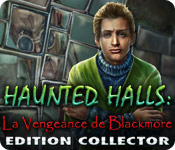 Haunted Halls: La Vengeance de Blackmore Edition Collector