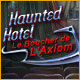 Haunted Hotel: Le Boucher de l'Axiom