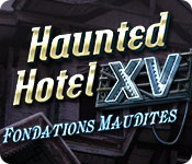 Haunted Hotel: Fondations Maudites