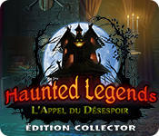 Haunted Legends: L'Appel du Désespoir Édition Collector