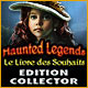 Haunted Legends: Le Livre des Souhaits Edition Collector