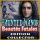 Haunted Manor: Beautés Fatales Edition Collector