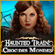 Haunted Train: Choc des Mondes