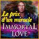 Immortal Love: Le Prix d'un Miracle