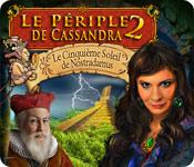 Le Périple de Cassandra 2: Le Cinquième Soleil de Nostradamus