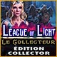 League of Light: Le Collecteur Édition Collector