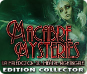 Macabre Mysteries: La Malédiction du Théâtre Nightingale Edition Collector  [French|PC] [FS|WU]