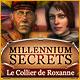 Millennium Secrets: Le Collier de Roxanne