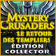 Mystery Crusaders: Le Retour des Templiers Édition Collector